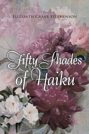 Bog, paperback Fifty Shades of Haiku af Elizabeth Crane Stephenson