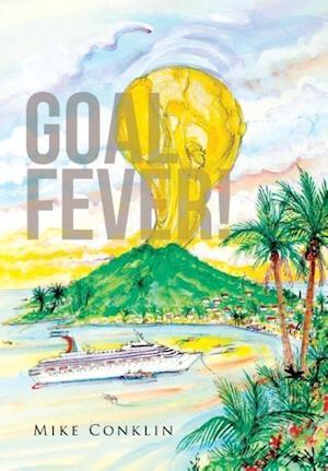 Goal Fever! af Mike Conklin