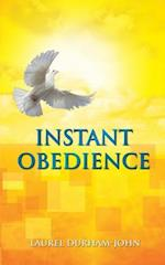 Instant Obedience