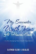 My Encounter with Jesus at Heaven's Gates