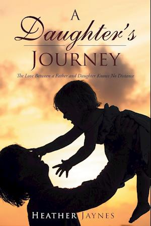 Bog, paperback A Daughter's Journey af Heather Jaynes