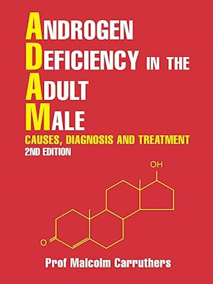 Bog, paperback Androgen Deficiency in the Adult Male af Prof Malcolm Carruthers