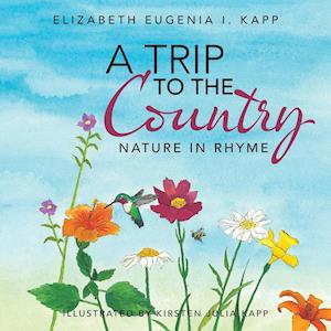Bog, paperback A Trip to the Country af Elizabeth Eugenia I. Kapp