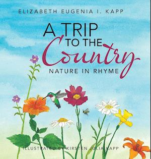 A Trip to the Country af Elizabeth Eugenia I. Kapp