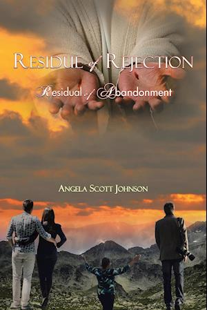 Residue of Rejection af Angela Scott Johnson
