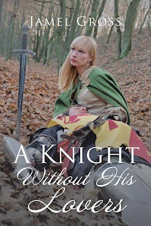 Bog, paperback A Knight Without His Lovers af Jamel Gross