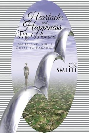 Bog, paperback Heartache and Happiness My Memoirs af Ck Smith