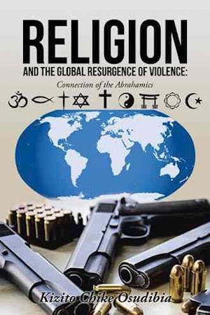 Bog, paperback Religion and the Global Resurgence of Violence af Kizito Chike Osudibia