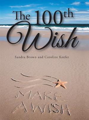Bog, hardback The 100th Wish af Sandra Brown, Caroline Keefer