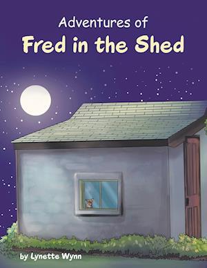 Bog, paperback Adventures of Fred in the Shed af Lynette Wynn