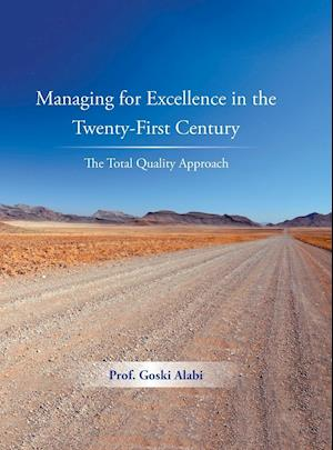 Bog, hardback Managing for Excellence in the Twenty-First Century af Prof Goski Alabi