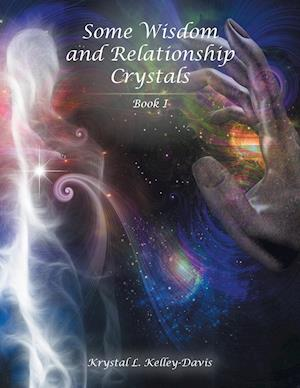 Bog, paperback Some Wisdom and Relationship Crystals af Krystal L. Kelley-Davis