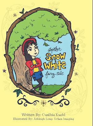 Bog, hardback Another Snow White Fairy Tale af Cynthia Kuehl