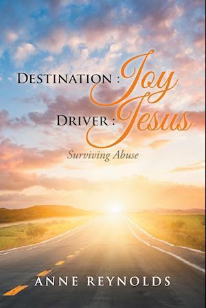 Bog, paperback Destination Joy, Driver Jesus af Anne Reynolds