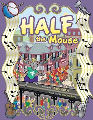 Bog, paperback Half the Mouse af Andy Gillow