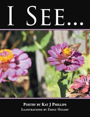 Bog, paperback I See . . . af Kat J. Phillips
