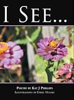 I See . . . af Kat J. Phillips