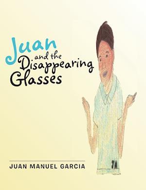 Bog, paperback Juan and the Disappearing Glasses af Juan Manuel Garcia