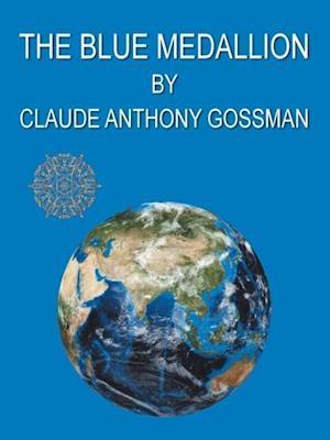 Bog, paperback The Blue Medallion af CLAUDE ANTHONY GOSSMAN