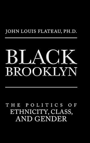 Bog, hardback Black Brooklyn af Ph D John Louis Flateau