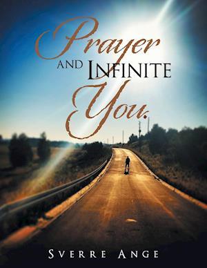 Bog, paperback Prayer and Infinite You. af Sverre Ange