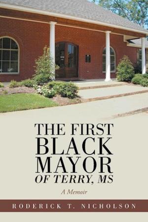 Bog, paperback The First Black Mayor of Terry, MS af Roderick T. Nicholson