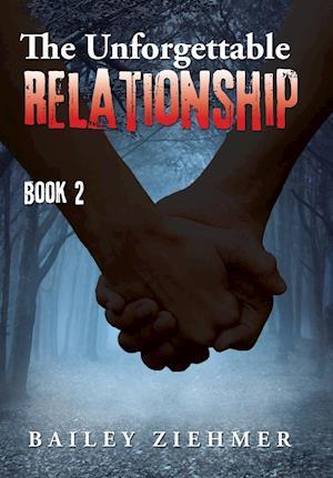 Bog, hardback The Unforgettable Relationship af Bailey Ziehmer