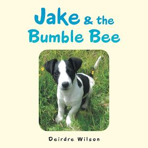 Jake & the Bumble Bee af Deirdre Wilson