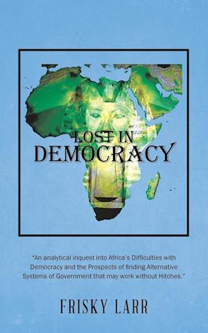 Bog, paperback Lost in Democracy af Frisky Larr