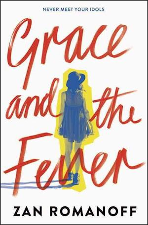 Grace and the Fever af Zan Romanoff