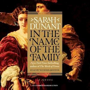 Lydbog, CD In the Name of the Family af Sarah Dunant