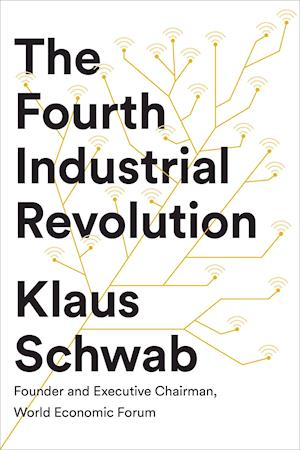 The Fourth Industrial Revolution af Klaus Schwab