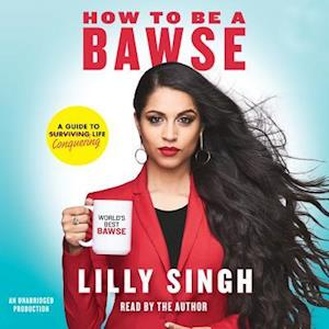 Lydbog, CD How to Be a Bawse af Lilly Singh
