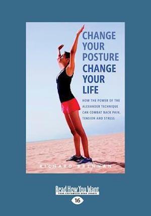Bog, paperback Change Your Posture Change Your Life af Richard Brennan