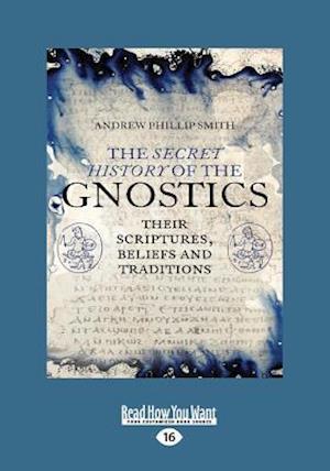 Bog, paperback The Secret History of the Gnostics af Andrew Philip Smith