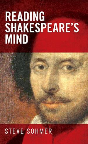 Bog, hardback Reading Shakespeare's Mind af Steve Sohmer