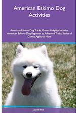 American Eskimo Dog Activities American Eskimo Dog Tricks, Games & Agility. Includes