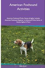 American Foxhound Activities American Foxhound Tricks, Games & Agility. Includes