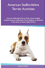 American Staffordshire Terrier Activities American Staffordshire Terrier Tricks, Games & Agility. Includes af Brandon Hughes