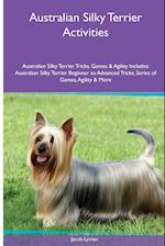 Australian Silky Terrier Activities Australian Silky Terrier Tricks, Games & Agility. Includes af Jacob Lyman