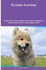 Eurasier Activities Eurasier Tricks, Games & Agility. Includes af Liam Mitchell