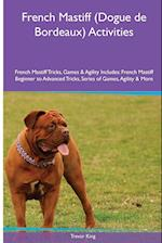 French Mastiff (Dogue de Bordeaux) Activities French Mastiff Tricks, Games & Agility. Includes af Trevor King