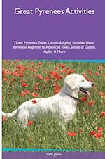 Great Pyrenees Activities Great Pyrenees Tricks, Games & Agility. Includes af Liam Jones