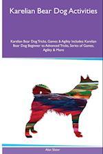 Karelian Bear Dog Activities Karelian Bear Dog Tricks, Games & Agility. Includes af Alan Slater