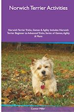 Norwich Terrier Activities Norwich Terrier Tricks, Games & Agility. Includes af Connor Miller