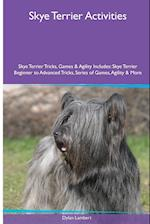 Skye Terrier Activities Skye Terrier Tricks, Games & Agility. Includes af Dylan Lambert