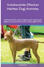 Xoloitzcuintle (Mexican Hairless Dog) Activities Xoloitzcuintle Tricks, Games & Agility. Includes af Lucas Powell