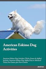 American Eskimo Dog Activities American Eskimo Dog Activities (Tricks, Games & Agility) Includes af Jacob Ince