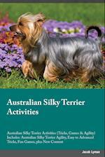 Australian Silky Terrier Activities Australian Silky Terrier Activities (Tricks, Games & Agility) Includes af Jacob Lyman