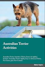 Australian Terrier Activities Australian Terrier Activities (Tricks, Games & Agility) Includes af Nathan Hughes
